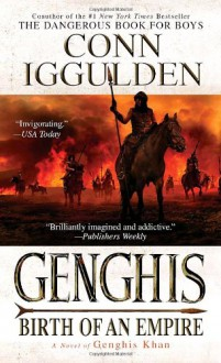 Genghis: Birth of an Empire - Conn Iggulden