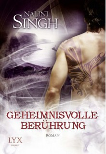 Geheimnisvolle Berührung (Psy-Changeling, #12) - Nalini Singh