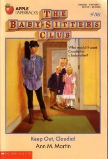 Keep Out, Claudia! (The Baby-Sitters Club, #56) - Ann M. Martin