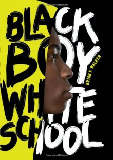 Black Boy White School - Brian F. Walker