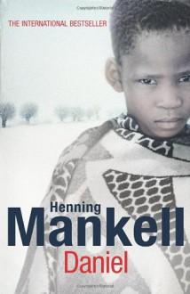 Daniel - Henning Mankell, Steven T. Murray