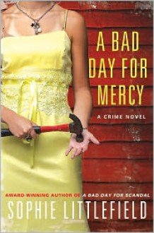 A Bad Day for Mercy: A Crime Novel - Sophie Littlefield