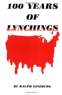 100 Years of Lynchings - Ralph Ginzburg