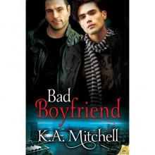 Bad Boyfriend (Bad in Baltimore, #2) - K.A. Mitchell