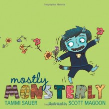 Mostly Monsterly - Tammi Sauer