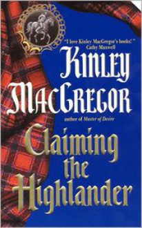 Claiming the Highlander - Kinley MacGregor