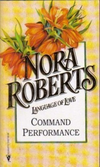Command Performance - Nora Roberts