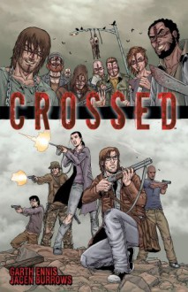 Crossed, Vol. 1 - Garth Ennis;Jacen Burrows