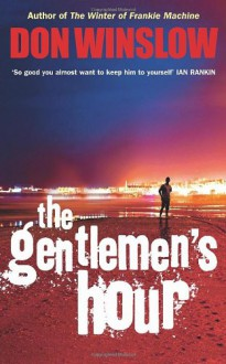 The Gentleman's Hour - Don Winslow