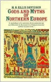 Gods and Myths of Northern Europe - H. R. Ellis Davidson, Hilda Roderick Ellis Davidson