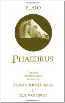Phaedrus - Plato, Paul Woodruff, Alexander Nehamas
