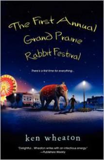The First Annual Grand Prairie Rabbit Festival - Ken Wheaton