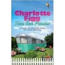 Charlotte Figg Takes Over Paradise - Joyce Magnin