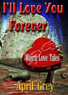 I'll Love You Forever - April Grey