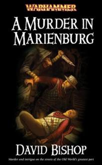 A Murder in Marienburg (Warhammer Novels) - David Bishop