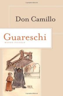 Don Camillo: Mondo piccolo - Giovannino Guareschi