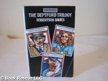 The Deptford Trilogy: Fifth Business, The Manticore, and World of Wonders - Robertson Davies