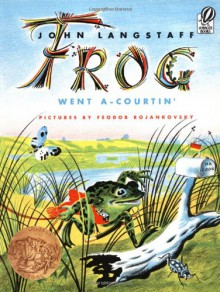 Frog Went A-Courtin' - John Langstaff
