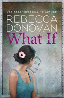 What If - Rebecca Donovan