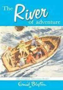 The River Of Adventure - Enid Blyton