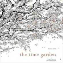 A Magical Journey and Coloring Book The Time Garden (Paperback) - Common - Daria Song