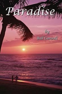 Paradise - Bill Consoli