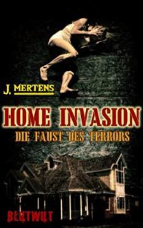 Home Invasion - J. Mertens