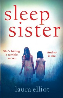 Sleep Sister: A page-turning novel of psychological suspense - Laura Elliot