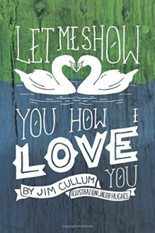 By Jim Cullum Let Me Show You How I Love You [Paperback] - Jim Cullum