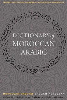 A Dictionary of Moroccan Arabic: Moroccan-English/English-Moroccan - Richard S. Harrell