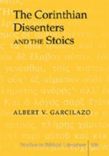The Corinthian Dissenters and the Stoics - Albert Garcilazo