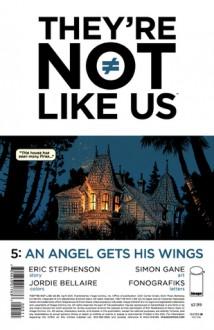 They're Not Like Us #5 - Eric Stephenson, Simon Gane