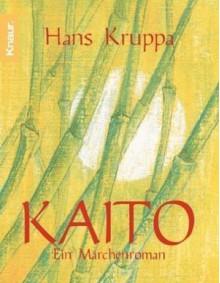 Kaito : ein Märchen - Hans Kruppa