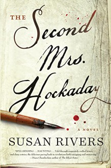 The Second Mrs. Hockaday: A Novel - Susan Rivers