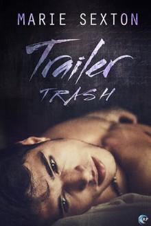 Trailer Trash - Marie Sexton