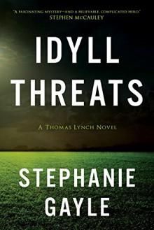 Idyll Threats: A Thomas Lynch Novel - Stephanie Gayle