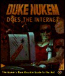 Duke Nukem Does the Internet: The Gamer's Bare Knuckle Guide to the Net - Duke Nukem