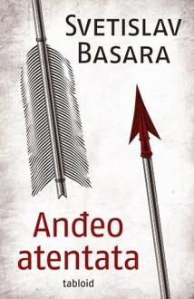 Andjeo atentata - Svetislav Basara