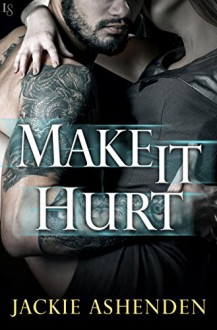 Make It Hurt (Texas Bounty) - Jackie Ashenden
