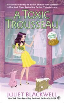 A Toxic Trousseau - Juliet Blackwell