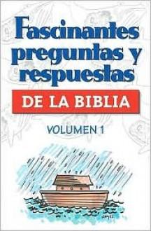 Fascinantes Preguntas y Respuestas de La Biblia Volumen 1 - Nelson Reference