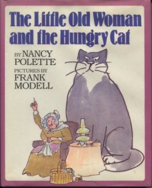 The Little Old Woman and the Hungry Cat - Nancy Polette