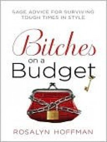 Bitches on a Budget - Rosalyn Hoffman