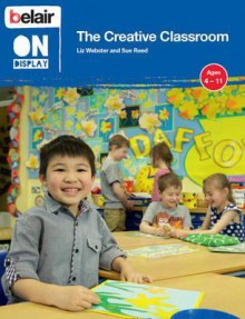 The Creative Classroom. Liz Webster and Sue Reed - Liz Webster