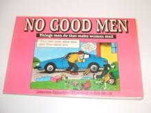 No Good Men: Things Men Do That Make Women Crazy - Genevieve Richardson
