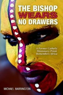 The Bishop Wears No Drawers - Michael Barrington