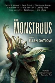 The Monstrous - Ellen Datlow, Peter Straub