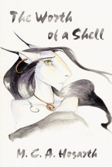 The Worth of a Shell - M.C.A. Hogarth