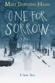 One for Sorrow: A Ghost Story - Mary Downing Hahn