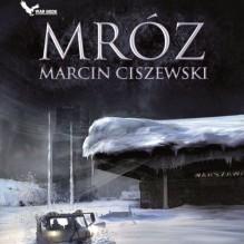 Mróz [Frost] - Marcin Ciszewski, Krzysztof Banaszyk